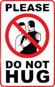 Do not hug